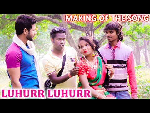 Video Making of the song - Luhurr Luhurr ||  Album - E KURI AA JANA || New Santali Nagpuri Album 2018 download in MP3, 3GP, MP4, WEBM, AVI, FLV January 2017