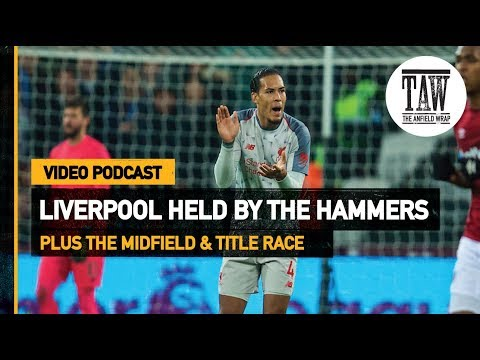 Liverpool Held By The Hammers | Free Podcast