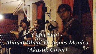 Cinta Mati - Ahmad Dhani Ft. Agnes Monica - AmmoRa Akustik Cover