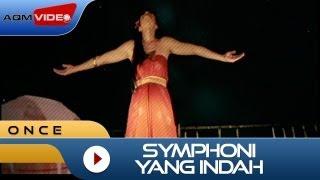 Video Once - Symphoni Yang Indah | Official Video MP3, 3GP, MP4, WEBM, AVI, FLV Juli 2018