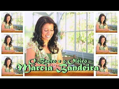 Márcia Bandeira - O Barro e o Oleiro