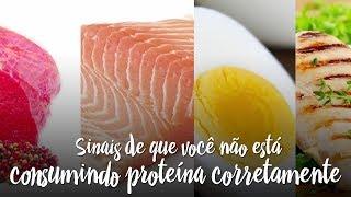 3 sinais de que você não está consumindo proteína corretamente