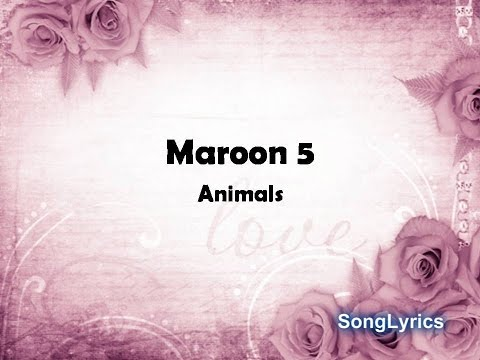 Maroon 5 Animals (lyrics on Screen)