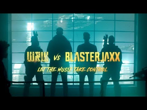 W&W x Blasterjaxx - Let The Music Take Control
