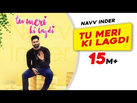 Video Tu Meri Ki Lagdi | Official Video | Navv Inder | Navi Kamboz | Mr Nakulogic | New Punjabi Songs 2017 download in MP3, 3GP, MP4, WEBM, AVI, FLV January 2017