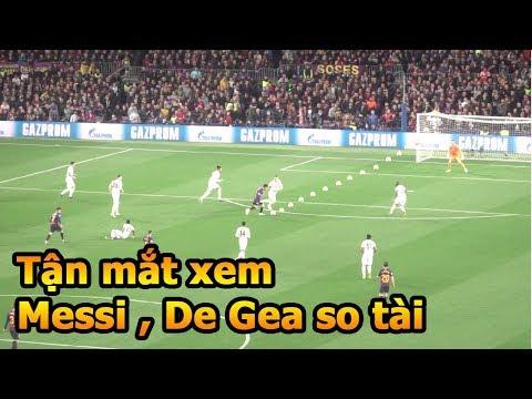 Đỗ Kim Phúc Việt Nam lần đầu xem Messi và De Gea so tài tại Barcelona  tứ kết bóng đá C1 - Thời lượng: 10:17.