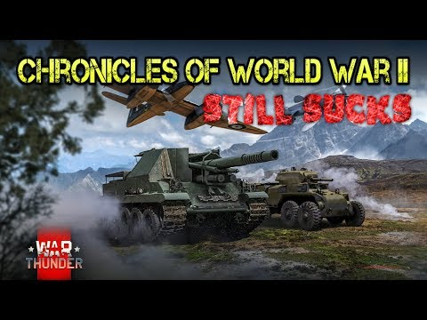 Chronicles of World War II Still Sucks - War Thunder Weekly News