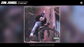 Jim Jones - The Old Way (Audio) (feat. Axel Leon)
