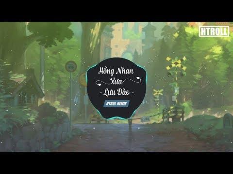 Hồng Nhan Xưa - Lưu Đào ( Htrol Remix ) OST Lang Nha Bảng ( Nhạc gây nghiện 2019 ) - Thời lượng: 4 phút, 12 giây.