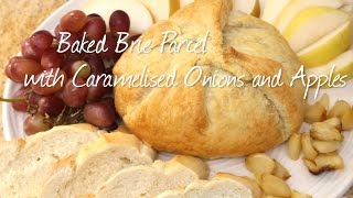How to Make Baked Brie Parcel with Caramelised Onions and Apples