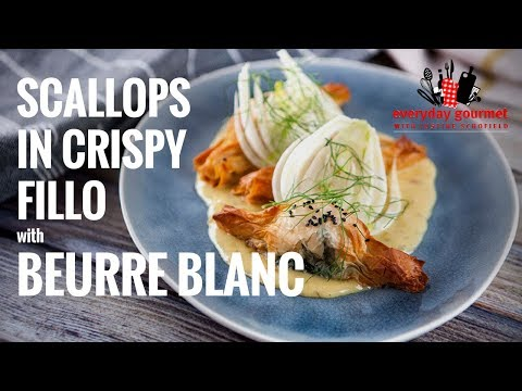 Scallops in Crispy Fillo with Beurre Blanc | Everyday Gourmet S7 EP40