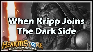 [Hearthstone] When Kripp Joins The Dark Side