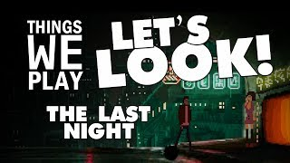 The Last Night - Things We Play LET'S LOOK!