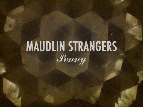 Tekst piosenki Maudlin Strangers - Penny po polsku