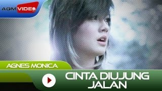 Agnes Monica - Cinta Diujung Jalan | Official Video