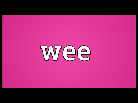 Wee Meaning
