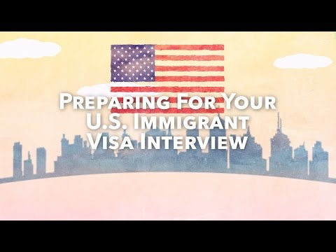Preparing for Your U.S. Immigrant Visa Interview