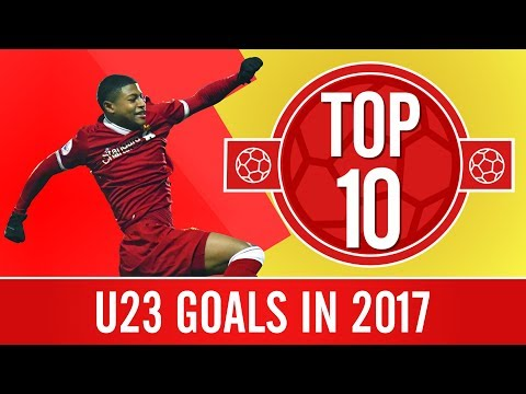 Video: Top 10 goals from the U23s in 2017 | Rhian Brewster, Harry Wilson & Trent Alexander-Arnold