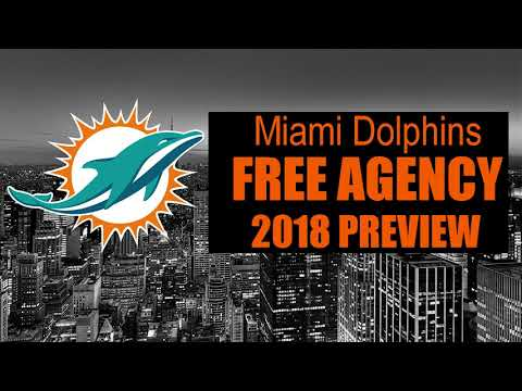 Miami Dolphins 2018 Free Agency Preview