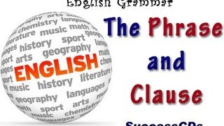 English Grammar Lesson - The Phrase And The Clause