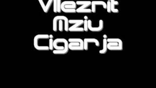 Vllezrit Mziu Cigarja