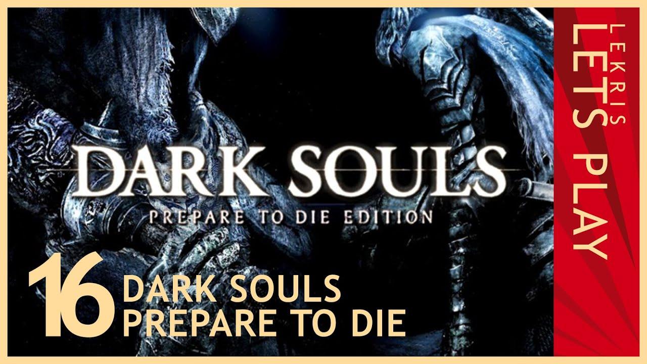Let's Die - Dark Souls #16 - Erwarteter Überraschungsangriff