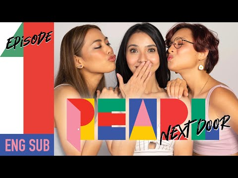 Pearl Next Door   Episode 1: The One   [ENG SUB]