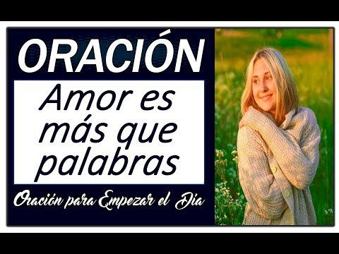 Palabras de amor - Amor es mas que palabras  Oración para empezar el Día  #oracion