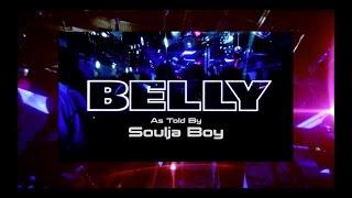 BELLY: As Told By Soulja Boy