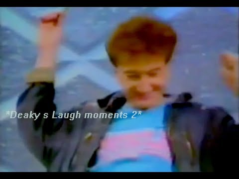Deaky's laugh moments 2