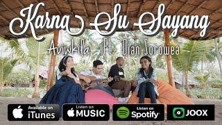 Video KARNA SU SAYANG - AVIWKILA & DIAN SOROWEA (Acoustic Version) MP3, 3GP, MP4, WEBM, AVI, FLV November 2018