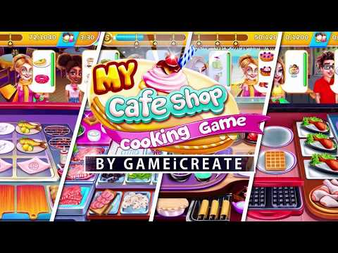 My Cafe Shop Cooking Game - Restaurant Cooking Promo Video By GameiCreate