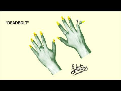 SKATERS - Deadbolt [Official Audio]