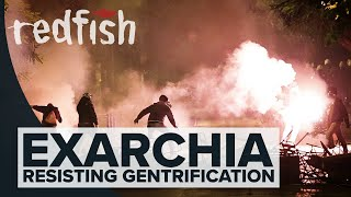 Exarchia: Resisting Gentrification