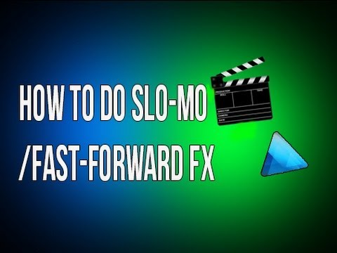 How To Do Slow Motion FX and Fast Forward FX in Sony Vegas 12