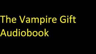 The Vampire Gift Audiobook