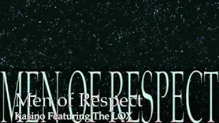 Men Of Respect - Kasino Feat The LOX
