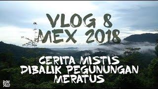 Video VLOG 8 MEX 2018 - Cerita Mistis dari Bagian Belakang Rombongan MP3, 3GP, MP4, WEBM, AVI, FLV Februari 2019