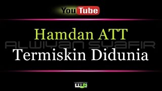 Video Karaoke Hamdan ATT - Termiskin Didunia MP3, 3GP, MP4, WEBM, AVI, FLV Agustus 2018