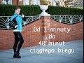 Bieganie - od 1 minuty do 40 minut ciągłego biegu