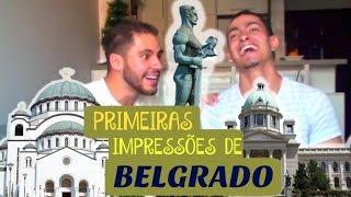 Primeiras impressões de Belgrado | Papo sérvio 3