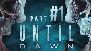 Until Dawn - Part 1 - A HORROR GAME MOVIE! // Gameplay // Walkthrough