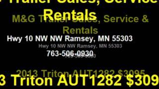 4. 2013 Triton AUT1282 $3095 763-506-0930 by M&G Trailer Sales, Service & Rentals