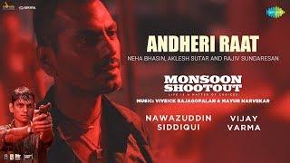 Video Andheri Raat | Nawazuddin | Vijay | Monsoon Shootout | Neha Bhasin | Aklesh Sutar | Rajiv Sundaresan MP3, 3GP, MP4, WEBM, AVI, FLV Desember 2017