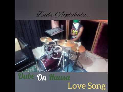 Dube On Hausaa Love Song