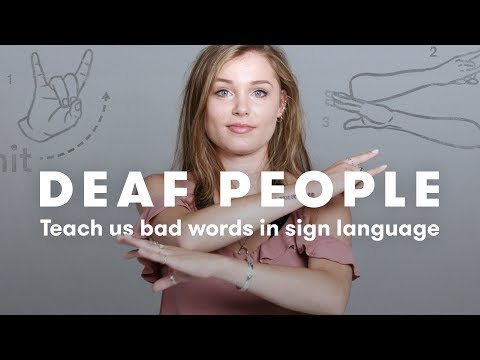 Deaf People Teach Us Bad Words in Sign Language