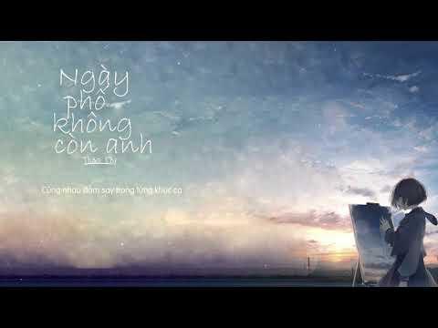 Ngày Phố Không Còn Anh - Thảo Chi | MV Lyrics HD - Thời lượng: 3 phút, 26 giây.