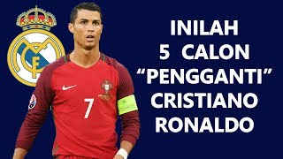 Video Inilah 5 Calon Pengganti Cristiano Ronaldo di Real Madrid MP3, 3GP, MP4, WEBM, AVI, FLV November 2017