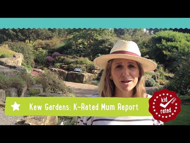 Kew Gardens: Mum Report