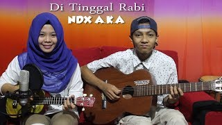 Video Di Tinggal Rabi (NDX A.K.A) Cover by Ferachocolatos ft. Gilang MP3, 3GP, MP4, WEBM, AVI, FLV Maret 2018